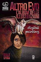 Altro Evo, l'Album delle illustrazioni: Digital painting, sword and sorcery fantasy art book