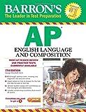 Barron's AP English Language and Composition , 7th Edition
