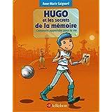 Hugo et les secrets de la mémoire by Anne-Marie Gaignard (2016-07-04)
