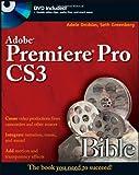 Adobe Premiere Pro CS3 Bible (Bible (Wiley))