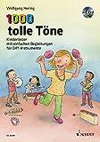 1000 tolle Töne: Kinderlieder mit einfachen Begleitungen für Orff-Instrumente. Ausgabe mit CD.