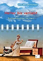 Heiter bis verliebt: Kurzgeschichten mit Herz (Heiter bis wolkig 5)