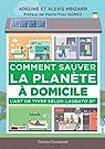 Comment sauver la planète à domicile par Voizard