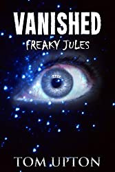 Vanished (Freaky Jules Book 1) (English Edition)