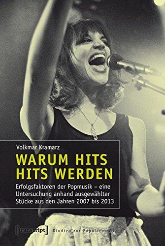Warum-Hits-Hits-werden-Erfolgsfaktoren-der-Popmusik-Eine-Untersuchung-erfolgreicher-Songs-und-exemplarischer-Eigenproduktionen-Studien-zur-Popularmusik