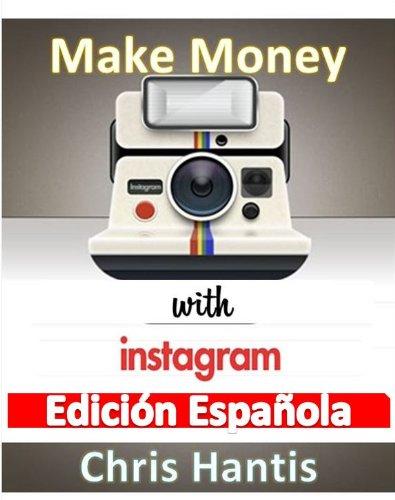 Descargar Libro Ganar Dinero con Instagram de Chris Hantis