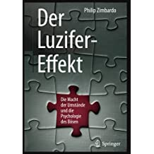 Der Luzifer-Effekt: Die Macht der Umstände und die Psychologie des Bösen