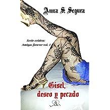 Gisel, deseo y pecado (Amigas Forever vol.1) (Amigas erótica amigas forever)