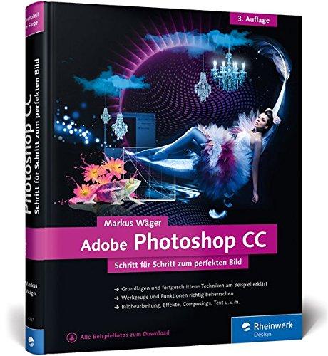Adobe Photoshop CC: 3. Auflage (Adobe Design Standard Cs6)