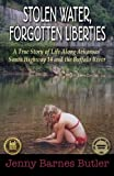 Stolen Water, Forgotten Liberties: A True Story of Life Along Arkansas South Highway 14 and the Buffalo River by Jenny B