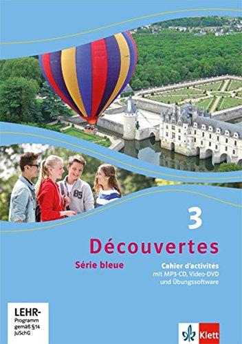 Découvertes 3. Série bleue: Cahier d'activités mit MP3-CD, Video-DVD und Übungssoftware 3. Lernjahr (Découvertes. Série bleue (ab Klasse 7). Ausgabe ab 2012)