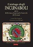 Scarica Libro Catalogo degli Incunaboli della Biblioteca Nazionale Centrale di Firenze (PDF,EPUB,MOBI) Online Italiano Gratis