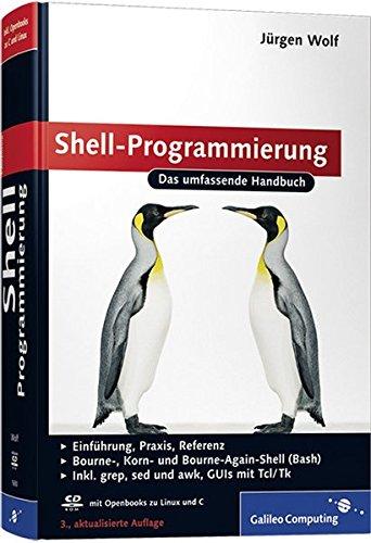 Shell-Programmierung: Das umfassende Handbuch (Galileo Computing) (Shell-programmierung)