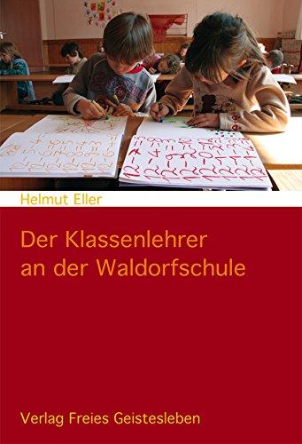 Der Klassenlehrer an der Waldorfschule: Einführung in ein Berufsbild
