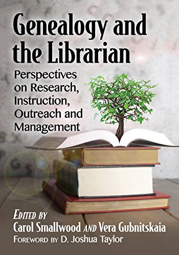 Genealogy and the Librarian: Perspectives on Research, Instruction, Outreach and Management (English Edition) por Carol Smallwood;Vera Gubnitskaia;Foreword by D. Joshua Taylor