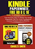 Kindle Paperwhite, Fire HD 8 & 10: Basic To Advance Users Guide: Fast and Easy Ways To Master Your Kindle Paperwhite, HD 8 & 19 and Troubleshoot Common Update 2-In-1 Boxset (English Edition)