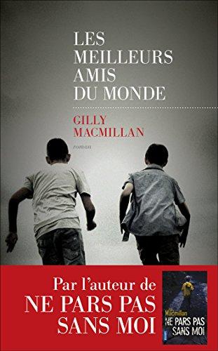 Les Meilleurs amis du monde par Gilly MACMILLAN