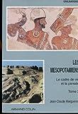Les Mésopotamiens, le cadre de vie et la pensée : tome 2