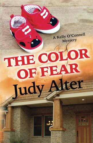 The Color of Fear: A Kelly O'Connell Mystery: Volume 7 (Kelly O'Connell Mysteries)