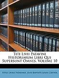 Titi LIVII Patavini Historiarum Libri Qui Supersunt Omnes, Volume 10
