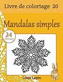 Livre de coloriage mandalas simples: 24 coloriages...