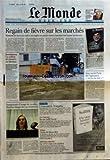 Telecharger Livres MONDE LE No 19526 du 03 11 2007 REGAIN DE FIEVRE SUR LES MARCHES TENSIONS DE NOUVEAUX INDICES DE FRAGILITE DE GRANDS RESEAUX BANCAIRES FONT BAISSER LES BOURSES INONDATIONS UN MILLION DE SINISTRES AU MEXIQUE PAR MANUEL LOPEZ REUTERS SOUPCONNEE D USAGE DE COCAINE MARTINA HINGIS TIRE SA REVERENCE L IMPUNITE DE WIKIPEDIA PRIX GONCOURT ILS ONT FAILLI L AVOIR AFRIQUE CORNE DE DISCORDES INDUSTRIES CULTURELLES LE 9 3 FAIT SON CINEMA LE RETOUR DE FRANCIS F COPPOLA QUE S (PDF,EPUB,MOBI) gratuits en Francaise