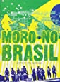 MORO NO BRASIL-A FILM BY MIKA KAURISMA