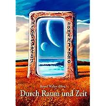 Durch Raum und Zeit: Anthologie