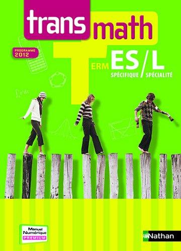 Transmath Tle ES spécifique / L spécialité : Programme 2012 par André Antibi, Corinne Croc, Marie-Françoise Lallemand, Serge Nogarède, Jean-Paul Roumilhac
