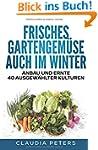 Frisches Gartengemüse auch im Winter:...