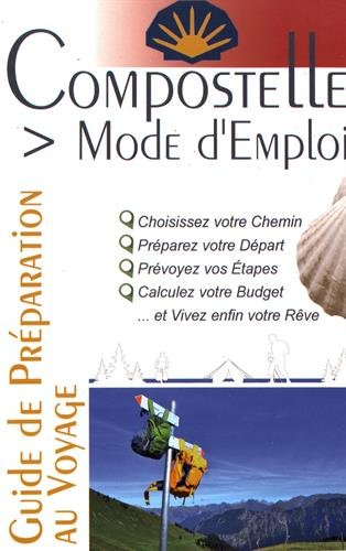 COMPOSTELLE MODE D'EMPLOI (2e edition) par Jacques Clouteau