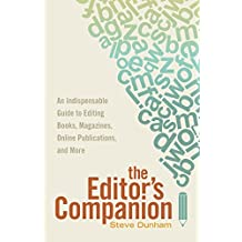 The Editor's Companion: An Indispensable Guide to Editing Books, Magazines, Online Publications, and More (English Edition)