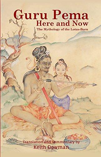 Guru Pema Here and Now: The Mythology of the Lotus Born por Keith Dowman