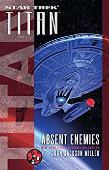 Titan: Absent Enemies (Star Trek) (English Edition) di [Miller, John Jackson]