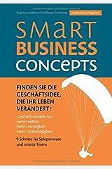 Smart Business Concepts - Finden Sie die Geschäftsidee, die Ihr Leben verändert Gebundene Ausgabe