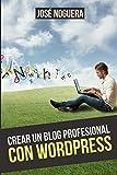 Crear un blog profesional con Wordpress: Volume 3 (Ingresos pasivos con blogs)