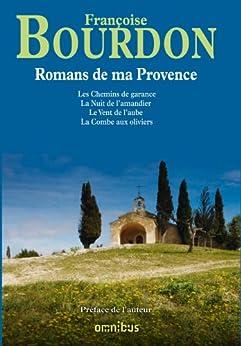 Romans de ma Provence par [BOURDON, Françoise]