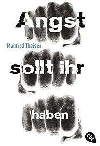 Theisen, Manfred: Angst sollt ihr haben