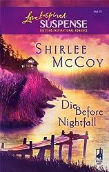 Die Before Nightfall (Love Inspired Suspense) by Shirlee McCoy (2005-09-05)