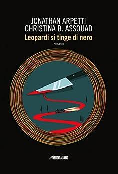 Leopardi si tinge di nero (Fanucci Editore) di [Arpetti, Jonathan, Assouad, Christina]