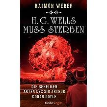 H.G.Wells muss sterben (Die geheimen Akten des Sir Arthur Conan Doyle 6)