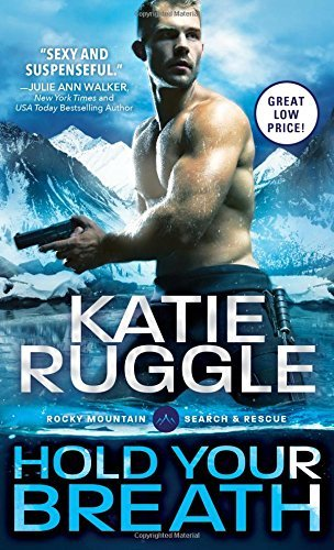 Hold Your Breath (Search and Rescue) by Katie Ruggle (2016-04-05)