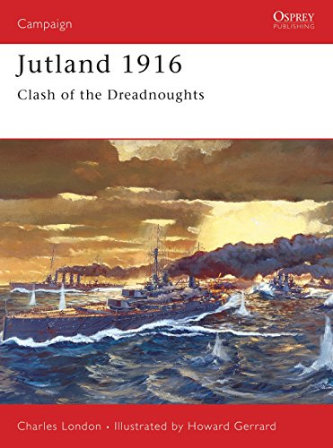 Jutland 1916 - Clash of Dreadnoughts (Osprey Military Campaign): The Last Great Clash of Fleets par Charles London
