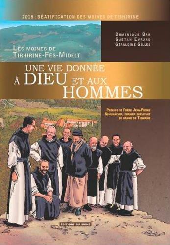 Une vie donnée à Dieu et aux hommes : Les moines de Tibhirine-Fès-Midelt