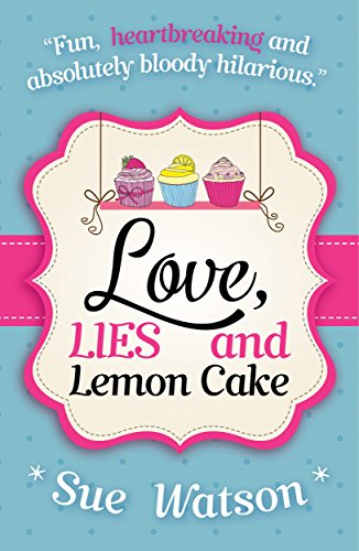 Love Lies And Lemon Cake Ebook Sue Watson Amazon Co Uk Kindle Store