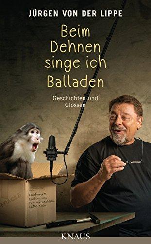 Buchseite und Rezensionen zu 'Beim Dehnen singe ich Balladen: Geschichten und Glossen' von Jürgen von der Lippe