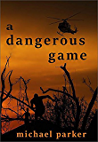 A Dangerous Game (English Edition)