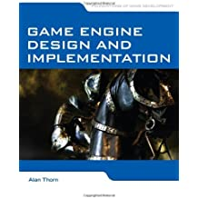 Game Engine Design And Implementation by Alan Thorn (2010-07-14)