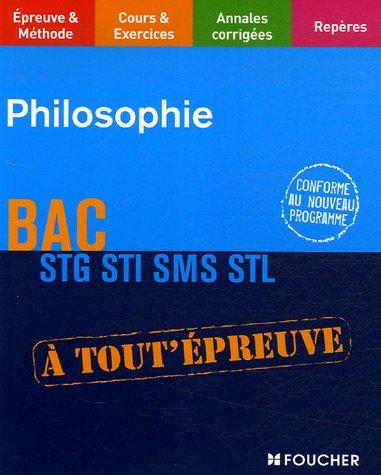 Philosophie Bac STG STI SMS STL (Ancienne Edition)
