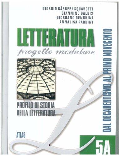 Letteratura. Tomo 5A: Profilo di storia della letteratura italiana. Per le Scuole superiori